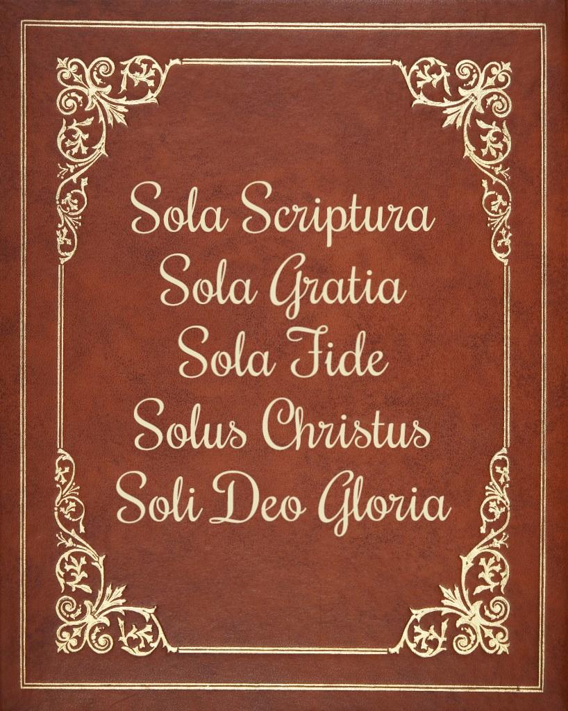 Sola scriptura sola sola fide gratia Sola Scriptura